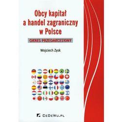 Obcy kapitał a handel zagraniczny w Polsce (opr. miękka)