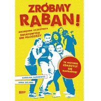 Książki religijne, Zróbmy raban! Niezbędnik na Światowe Dni Młodzieży (opr. broszurowa)