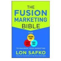 Biblioteka biznesu, Fusion Marketing Bible: Fuse Traditional Media, Social Media