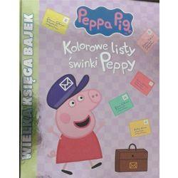 Wielka księga bajek. Kolorowe listy świnki Peppy Praca zbiorowa (opr. twarda)