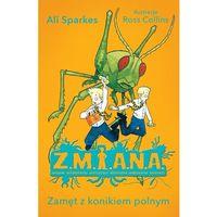Literatura młodzieżowa, Z.M.I.A.N.A. Zamęt z konikiem polnym (opr. miękka)