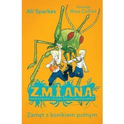 Z.M.I.A.N.A. Zamęt z konikiem polnym (opr. miękka)