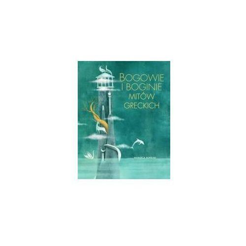 Książki dla dzieci, Bogowie i boginie mitów greckich - Manuela Adreani (ilustr.) (opr. twarda)