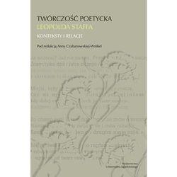 Twórczość poetycka Leopolda Staffa. Konteksty i relacje - książka (opr. miękka)