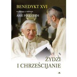 Żydzi i chrześcijanie - Benedykt XVI, Arie Folger - książka (opr. miękka)