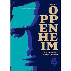 Józef oppenheim. przyjaciel tatr i ludzi (opr. miękka)