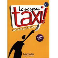 Książki do nauki języka, Le Nouveau Taxi 3 Książka Ucznia Z Płytą Cd (opr. miękka)
