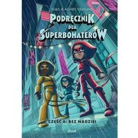 Książki dla dzieci, Bez nadziei. podręcznik dla superbohaterów. tom 6 (opr. twarda)