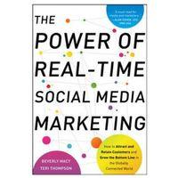 Biblioteka biznesu, The Power of Real-Time Social Media Marketing: How to Attract and Retain Customers and Grow the Bottom Line in the Globally Connected World (opr. twarda)