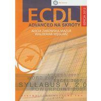 Informatyka, ECDL Advanced na skróty z płytą CD Edycja 2012 (opr. miękka)