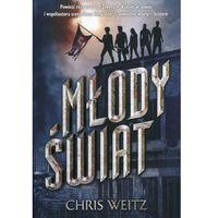 Literatura młodzieżowa, Młody świat, tom 1 - Chris Weitz DARMOWA DOSTAWA KIOSK RUCHU (opr. miękka)
