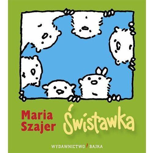Książki dla dzieci, Świstawka - Maria Szajer (opr. broszurowa)