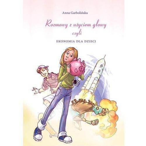 Książki dla dzieci, Rozmowy z użyciem głowy czyli ekonomia dla dzieci (opr. twarda)