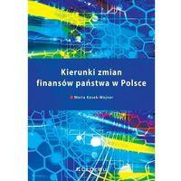 Biblioteka biznesu, Kierunki zmian finansów państwa w Polsce - Maria Kosek-Wojnar - książka (opr. miękka)