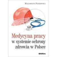 Książki medyczne, Medycyna pracy w systemie ochronie zdrowia w polsce (opr. miękka)