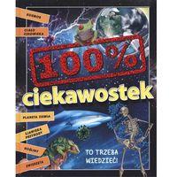 Książki dla dzieci, 100% ciekawostek - Thomas Canavan (opr. twarda)