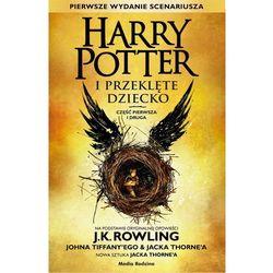 Harry Potter i Przeklęte Dziecko. Część pierwa i druga - Joanne K. Rowling (opr. twarda)