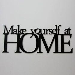 Dekoracyjny napis na ścianę MAKE YOURSELF AT HOME by DekoSign