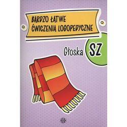 Bardzo łatwe ćwiczenia logopedyczne - głoska SZ (opr. broszurowa)