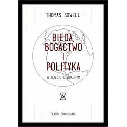 Bieda, bogactwo i polityka... - Thomas Sowell