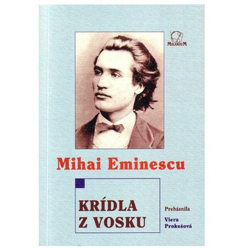 Pozostałe książki, Krídla z vosku Mihai Eminescu
