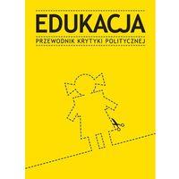Reportaże, Edukacja Przewodnik Krytyki Politycznej (opr. miękka)