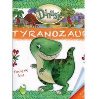 Książki dla dzieci, Dinusie. Tyranozaur - Wysyłka od 3,99 - porównuj ceny z wysyłką (opr. broszurowa)