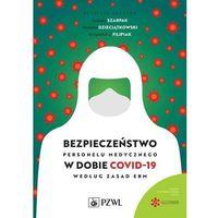 Książki medyczne, Bezpieczeństwo personelu medycznego w dobie covid-19 według zasad ebm (opr. miękka)