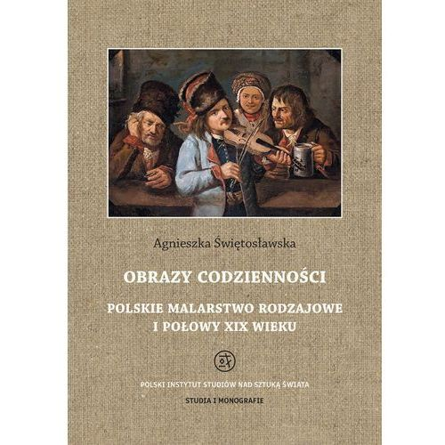 E-booki, Obrazy codzienności Polskie malarstwo rodzajowe I połowy XIX wieku - Agnieszka Świętosławska (PDF)