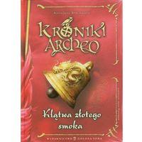 Książki fantasy i science fiction, Kroniki Archeo. Klątwa złotego smoka. (opr. twarda)