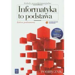Informatyka to podstawa. Podręcznik. Zakres podstawowy (opr. miękka)