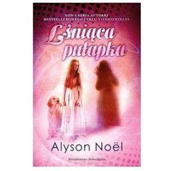 LŚNIĄCA PUŁAPKA Alyson Noel