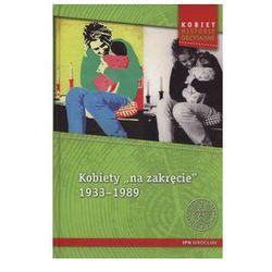 Kobiety na zakręcie 1933-1989. Darmowy odbiór w niemal 100 księgarniach!