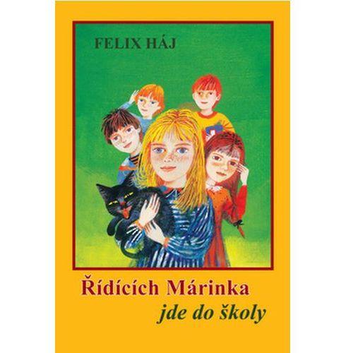 Pozostałe książki, Řídících Márinka jde do školy Felix Háj