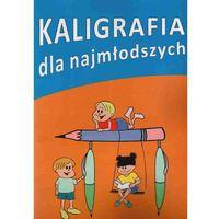 Książki dla dzieci, Kaligrafia dla najmłodszych (opr. broszurowa)