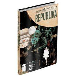 Niewidzialna republika tom 2 komiks - hardman gabriel, bechko corinna (opr. twarda)