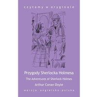 "E-booki, ""The Adventures of Sherlock Holmes / Przygody Sherlocka Holmesa"" - Arthur Conan-Doyle"