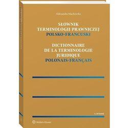 Słownik terminologii prawniczej polsko-francuski - aleksandra machowska (opr. twarda)
