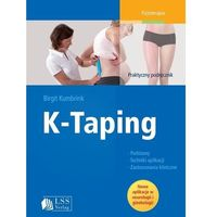 Książki medyczne, K-Taping. Praktyczny podręcznik skutecznego działania - Kumbrink Birgit - książka (opr. miękka)