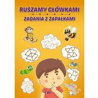 Literatura młodzieżowa, Ruszamy główkami zadania z zapałkami - książka (opr. broszurowa)