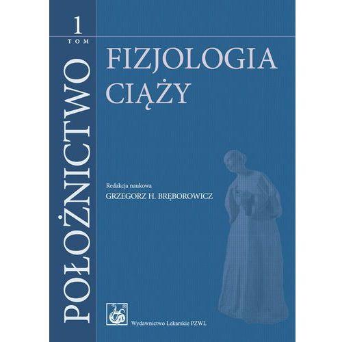 Książki medyczne, Położnictwo tom 1 Fizjologia ciąży (opr. twarda)