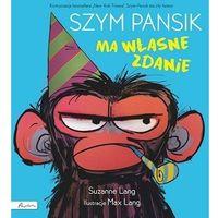 Literatura młodzieżowa, Szym pansik ma własne zdanie - suzanne lang (opr. twarda)