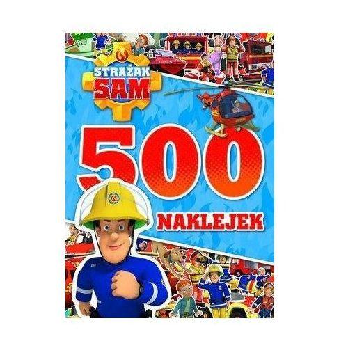 Książki dla dzieci, Strażak Sam. 500 naklejek (opr. broszurowa)