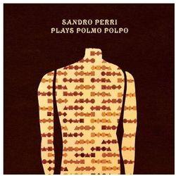 Perri, Sandro - Plays Polmo Polpo