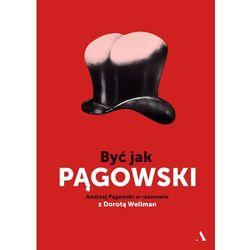 Być jak Pągowski Andrzej Pągowski w rozmowie z Dorotą Wellman (opr. skórzana)