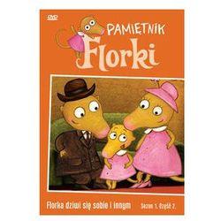 Pamiętniki Florki - Florka dziwi się sobie i innym. Darmowy odbiór w niemal 100 księgarniach!