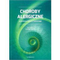 Książki medyczne, Choroby alergiczne w praktyce lekarza rodzinnego (opr. broszurowa)