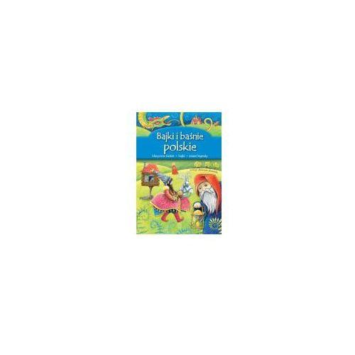 Książki dla dzieci, Bajki i baśnie polskie - Berowska Marta, Safarzyńska Elżbieta, Wójcik Elżbieta (opr. twarda)