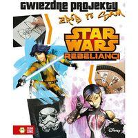 Książki fantasy i science fiction, Star Wars Rebelianci Gwiezdne projekty Zrób to sam - Wysyłka od 3,99 - porównuj ceny z wysyłką (opr. miękka)