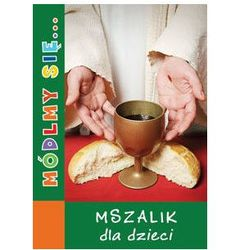 Módlmy się… Mszalik dla dzieci (opr. miękka)